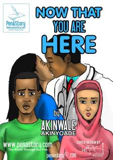 FREE EBOOK: NOW THAT YOU ARE HERE (A TALE OF DECEPTION, BETRAYAL AND MURDER) BY AKINWALE AKINYOADE
