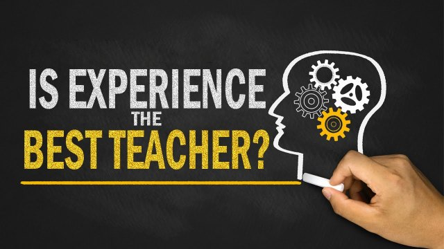 is-experience-the-best-teacher